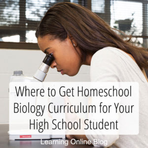 Where to Get Homeschool Biology Curriculum for Your High School Student