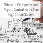 Where to Get Homeschool Physics Curriculum for Your High School Student