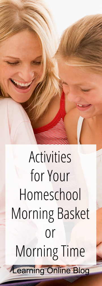 Activities for Your Homeschool Morning Basket or Morning Time