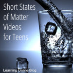 Short States of Matter Videos for Teens