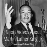 Short Videos About Martin Luther King, Jr.