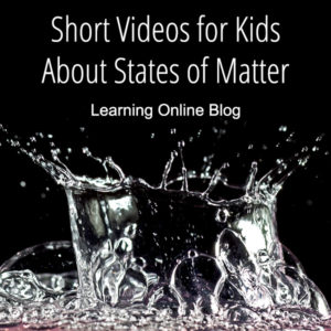 Short Videos for Kids About States of Matter