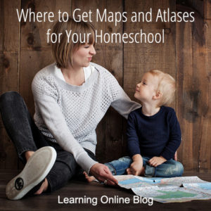 Where to Get Maps and Atlases for Your Homeschool