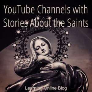 YouTube Channels with Stories About the Saints